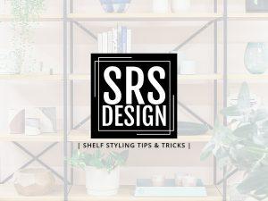 Shelf Styling Tips & Tricks