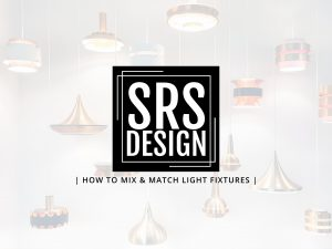 How to Mix and Match Light Fixtures